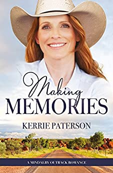 Making Memories (A Mindalby Outback Romance Book 6) by [Paterson, Kerrie]