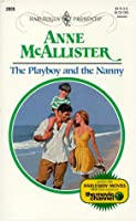 Playboy And The Nanny (Harlequin Presents)