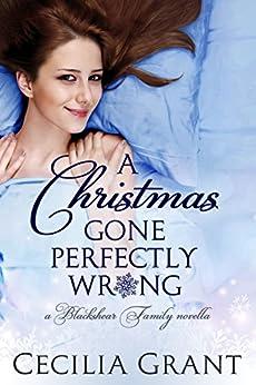 A Christmas Gone Perfectly Wrong: A Blackshear Family novella (Blackshear Family series Book 0) by [Grant, Cecilia]