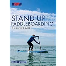 Stand Up Paddleboarding: A Beginner's Guide: Learn to SUP