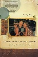 Casting with a Fragile Thread