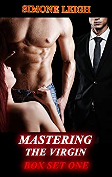 Mastering the Virgin: Box Set One (Mastering the Virgin Box Set Book 1) by [Leigh, Simone]
