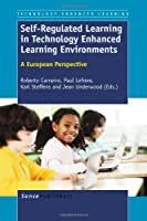 Self-Regulated Learning in Technology Enhanced Learning Environments: A European Perspective