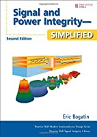 Signal and Power Integrity - Simplified (Prentice Hall PTR Signal Integrity Library)