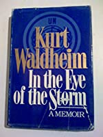 In the Eye of the Storm: A Memoir