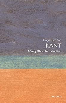 Kant: A Very Short Introduction (Very Short Introductions Book 50) by [Scruton, Roger]