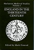 England in the Thirteenth Century: Proceedings of the 1989 Harlaxton Symposium (Harlaxton Mediaeval Studies)