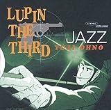 LUPIN THE THIRD 「JAZZ」