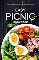 Easy Picnic Cookbook: Delicious Easy Picnic Recipes for All Ages