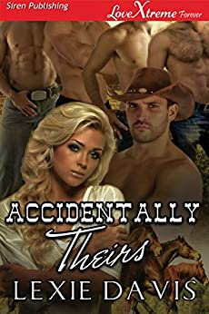 Accidentally Theirs (Siren Publishing LoveXtreme Forever) by [Davis, Lexie]