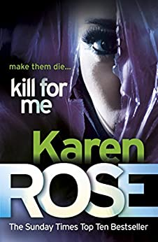 Kill For Me (The Philadelphia/Atlanta Series Book 3) by [Rose, Karen]