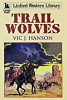 Trail Wolves (Linford Western Library)