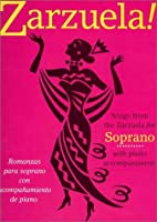 Zarzuela: Songs from the Zarzuela for Soprano With Piano Accompaniment