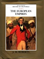The European Empires (The Illustrated History of the World)