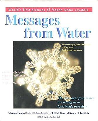 水からの伝言 (世界初水の氷結結晶写真集)