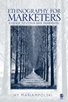 Ethnography for Marketers: A Guide to Consumer Immersion