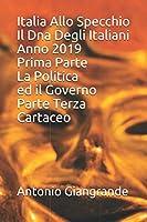 Italia Allo Specchio Il Dna Degli Italiani Anno 2019 Prima Parte La Politica ed il Governo Parte Terza Cartaceo (L'Italia del Trucco, l'Italia che siamo)