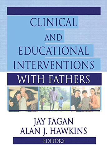 Clinical and Educational Interventions with Fathers (Haworth Marriage and the Family) (English Edition)