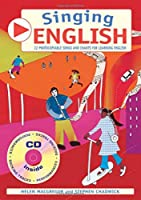 Singing English (Book + CD): 22 Photocopiable Songs and Chants for Learning English (Singing Languages S)