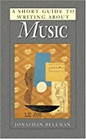 A Short Guide to Writing About Music (Short Guides Series)