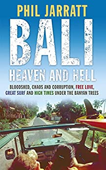 Bali: Heaven and Hell by [Jarratt, Phil]