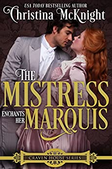 The Mistress Enchants Her Marquis (Craven House Series Book 2) by [McKnight, Christina]