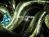 Build the Future