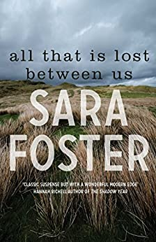 All That Is Lost Between Us by [Foster, Sara]