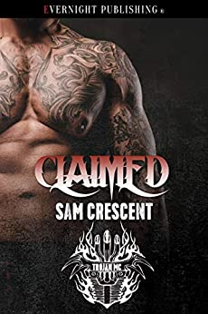 Claimed (Trojans MC Book 10) by [Crescent, Sam]