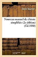 Nouveau Manuel de Chimie Simplifiée (Sciences)