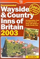 Recommended Wayside & Country Inns of Britain 2003 (Recommended Wayside Inns of Britain)