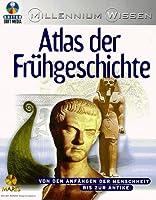 Atlas der Fruehgeschichte. CD- ROM fuer Windows 95/98, MAC. Von den Anfaengen der Menschheit bis zur Antike