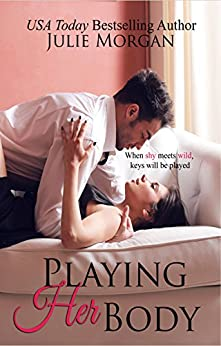 Playing Her Body (Southern Roots series Book 6) by [Morgan, Julie]