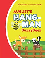 AUGUST'S HANGMAN: Blank Hang Man Fun Puzzle Book + Storybook Activity Paper | Help Kids Learn to Spell Improve Vocabulary Letter Spelling Memory Logic Skills Creativity | Creative Learning Pages | Story Activities | Personalized First Name Letter A