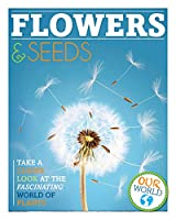 Flowers and Seeds (Our World)