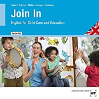 Join In - Audio-CD: English for Child Care and Education