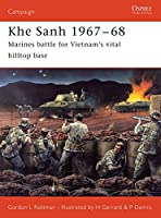 Khe Sanh 1967-68: Marines Battle for Vietnam's Vital Hilltop Base (Campaign)