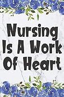 Nursing Is A Work Of Heart: Cute Flower Planner For Nurses (6x9 Nurse Planner January 2020 - December 2020 - NWH)