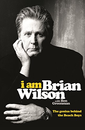 I Am Brian Wilson: The genius behind the Beach Boys (English Edition)