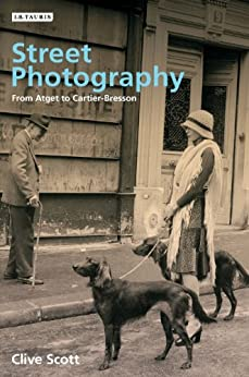[Scott, Clive]のStreet Photography: From Atget to Cartier-Bresson