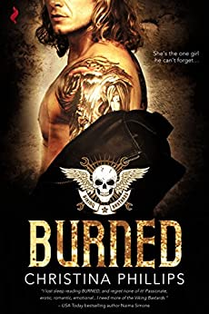 Burned (Viking Bastards MC Book 3) by [Phillips, Christina]