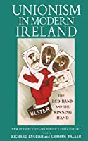 Unionism in Modern Ireland: New Perspectives on Politics and Culture