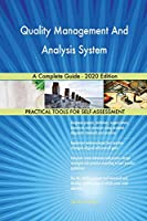 Quality Management And Analysis System A Complete Guide - 2020 Edition