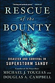 Rescue of the Bounty: Disaster and Survival in Superstorm Sandy by [Tougias, Michael J., Douglas A. Campbell]