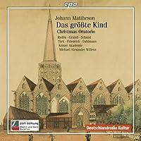ハンブルクの聖なる音楽集 1600-1800年 ヨハン・マッテゾン:クリスマス・オラトリオ「偉大なる御子」