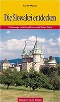 Die Slowakei entdecken. Unterwegs zwischen Donau und Hoher Tatra