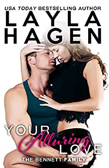 Your Alluring Love (The Bennett Family) by [Hagen, Layla]