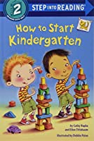 How to Start Kindergarten (Step into Reading)