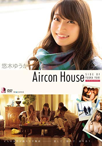 Aircon House 悠木ゆうか Aircontrol [DVD]