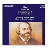 BRUCH: Symphony No. 3 / Suite on Russian Themes by Manfred Honeck